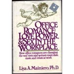 Office Romance: love, power, and sex in the workplace by Lisa A. Mainiero