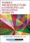 Market Microstructure in Emerging and Developed Markets by H. Kent Baker, Halil Kiymaz, Nazli Sila Alan, Recep Bildik, and Robert A. Schwartz