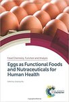 Eggs as Functional Foods and Nutraceuticals for Human Health by Jianping Wu, Catherine J. Andersen, and Aaron R. Van Dyke