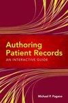 Authoring Patient Records: An Interactive Guide by Michael P. Pagano