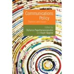 Communications Policy: Theories and Issues by S. Papathanassopoulos, R. Negrine, Gisela Gil-Egui, C. M. Stewart, and Y. Tian