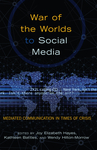 War of the Worlds to Social Media by Joy Hayes, Kathleen Battles, Wendy Hilton-Morrow, and Adam Rugg
