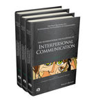International encyclopedia of interpersonal communication by Charles R. Berger, Michael E. Roloff, Steve R. Wilson, James Price Dillard, John Caughlin, Denise Solomon, and Sean M. Horan