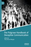 The Palgrave Handbook of Deceptive Communication by Sean M. Horan, Melanie Booth-Butterfield, and Tony Docan-Morgan