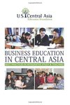Business education in Central Asia : best practices in integrative study and teaching