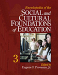 Encyclopedia of the Social and Cultural Foundations of Education by Eugene F. Provenzo Jr. and Susan D. Franzosa