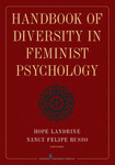 Handbook of Diversity in Feminist Psychology by H. Landrine, N. F. Russo, Faith-Anne Dohm, M. Brown, F. M. Cachelin, and R. H. Striegel-Moore