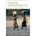 Thinking anthropologically: A practical guide for students - 3rd Edition by Phillip Salzman, Patricia Rice, and Anne E. Campbell