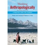 Thinking anthropologically: A practical guide for students - 2nd Edition by Phillip Salzman, Patricia Rice, and Anne E. Campbell
