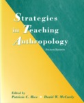Strategies in Teaching Anthropology - 4th Edition by Patricia Rice, David W. McCurdy, and Anne E. Campbell