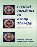 Critical Incidents in Group Therapy - 2nd ed. by Jeremiah Donigian and Diana Hulse-Killacky