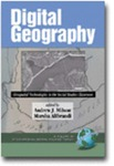 Digital Geography: GeoSpatial Technologies in the Social Studies Classroom by Andrew J. Milson, Marsha Alibrandi, and T. Baker