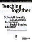 Teaching together: School/university collaboration to improve social studies education