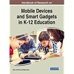 Handbook of Research on Mobile Devices and Smart Gadgets in K-12 Education by Sajid Umair, Amir Ali Khan, and Joshua C. Elliott