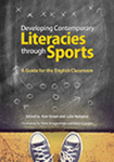 Developing Contemporary Literacies through Sports: A Guide for the English Classroom
