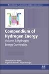 Compendium of Hydrogen Energy, Volume 3: Hydrogen Energy Conversion by Frano Barbir, Angelo Basile, T. Nejat Veziroğlu, Shahrokh Etemad, and J. Saint-Just
