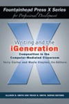 Writing and the iGeneration: Composition in the Computer-Mediated Classroom by Terry Carter, Maria Clayton, Betsy Bowen, Elizabeth H. Boquet, and Richard J. Regan