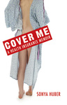 Cover Me: A Health Insurance Memoir by Sonya Huber