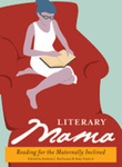 Literary Mama: Reading for the Maternally Inclined by Andrea J. Buchanan, Amy Hudock, and Sonya Huber
