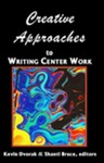 Creative Approaches to Writing Center Work