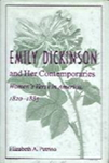 Emily Dickinson and Her Contemporaries: Women's Verse in America, 1820-1885 by Elizabeth A. Petrino