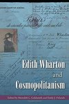 Edith Wharton and Cosmopolitanism by Meredith L. Goldsmith and Emily J. Orlando