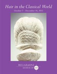 Hair in the Classical World Brochure by Bellarmine Museum of Art, Marice Rose, and Katherine Schwab