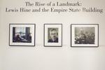 The Rise of a Landmark:  Lewis Hine and the Empire State Building