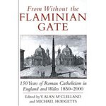 From without the Flaminian Gate : 150 years of Roman Catholicism in England and Wales: 1850-2000
