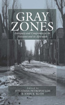 Gray Zones: Ambiguity and Compromise in the Holocaust and its Aftermath by Jonathan Petropolous, John Roth, and Gavriel D. Rosenfeld