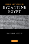 Social Networks in Byzantine Egypt by Giovanni Ruffini