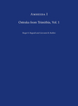 Amheida I: Ostraka from Trimithis, Volume I Texts from the 2004-2007 Seasons by Roger S. Bagnall and Giovanni Ruffini