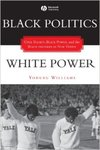 Black Politics White Power, Civil Rights, Black Power, and the Black Panthers in New Haven by Yohuru Williams