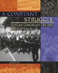 A Constant Struggle: African-American History from 1865-Present Documents and Essays. by Yohuru Williams