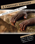 A Constant Struggle: African-American History from 1619-1865 by Yohuru Williams, Tamara Brown, and Rodger Davidson