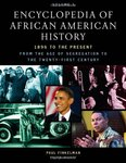 Encyclopedia of African American History: From the Age of Segregation to the Twenty-first Century by Paul Finkelman and Yohuru Williams