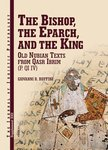 The Bishop, the Eparch and the King: Old Nubian Texts from Qasr Ibrim IV (P. QI IV)