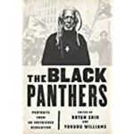 The Black Panthers : portraits from an unfinished revolution by Bryan Shih and Yohuru Williams
