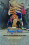 Together: Preparing Christian Educators for the Future by Dean R. Hansen and Brent A. Mai