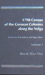 The 1798 Census of the German Colonies along the Volga: Economy, Population, and Agriculture, 2 vols.