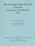 The Expropriation of Land from the Germans in Volhynia: 1915 by Brent A. Mai