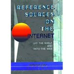 Reference Sources on the Internet: Off the Shelf and Onto the Web