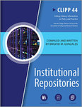 Clip 44: Institutional Repositories by Brighid M. Gonzales and Nina Peri