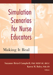 Simulation Scenarios for Nurse Educators: Making it REAL by Suzanne Hetzel Campbell and Karen Daley