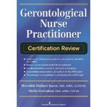 Gerontological Nurse Practitioner (GNP) Certification Review Book by Meredith Wallace Kazer and Sheila Grossman