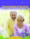 Gerontological Nursing: Competencies for Care, 2nd ed. by Kristen L. Mauk, Jean W. Lange, and Sheila Grossman