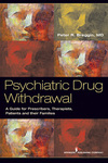 Psychiatric Drug Withdrawal: A Guide for Prescribers, Therapists, Patients and their Families by Peter Breggin M.D. and Kathleen Wheeler
