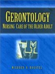 Gerontology:  Nursing Care of the Older Adult