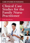 Clinical Case Studies for the Family Nurse Practitioner by Leslie Neal-Boylan and Meredith Wallace Kazer