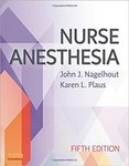 Nurse Anesthesia. 5th ed. by John Nagelhout, Karen Plaus, and Nancy Moriber